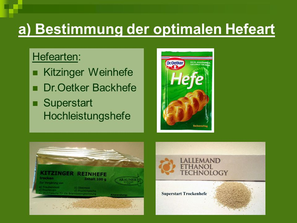 a) Bestimmung der optimalen Hefeart