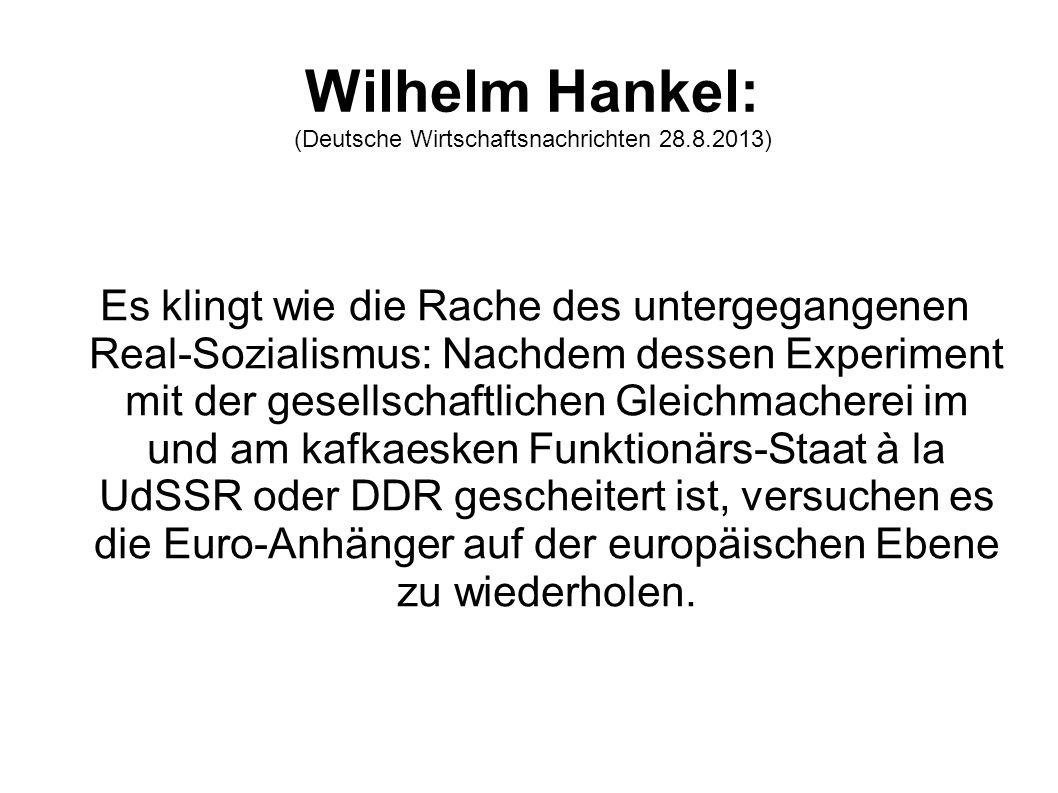 Wilhelm Hankel: (Deutsche Wirtschaftsnachrichten 28.8.2013)