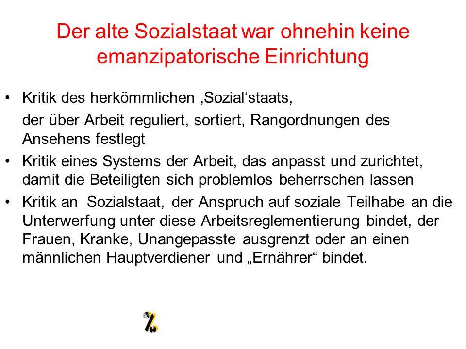 Der alte Sozialstaat war ohnehin keine emanzipatorische Einrichtung