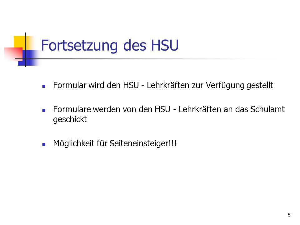 Fortsetzung des HSU Formular wird den HSU - Lehrkräften zur Verfügung gestellt. Formulare werden von den HSU - Lehrkräften an das Schulamt geschickt.