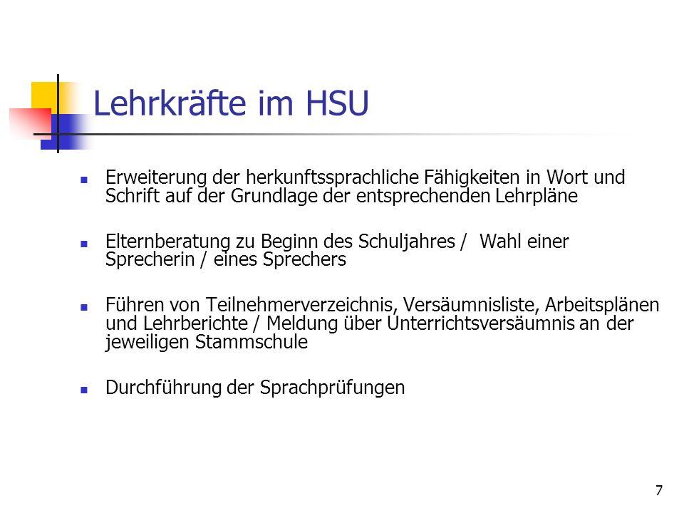 Lehrkräfte im HSU Erweiterung der herkunftssprachliche Fähigkeiten in Wort und Schrift auf der Grundlage der entsprechenden Lehrpläne.