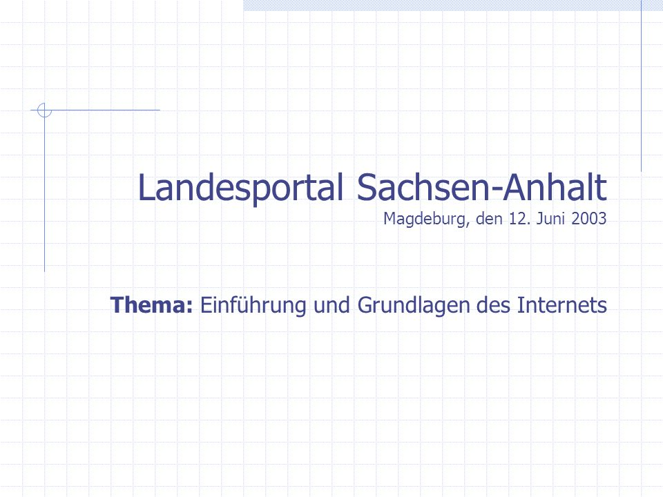 Landesportal Sachsen-Anhalt Magdeburg, den 12. Juni 2003