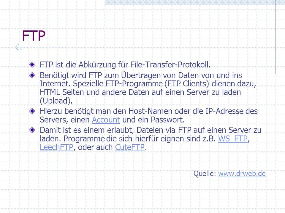 FTP FTP ist die Abkürzung für File-Transfer-Protokoll.