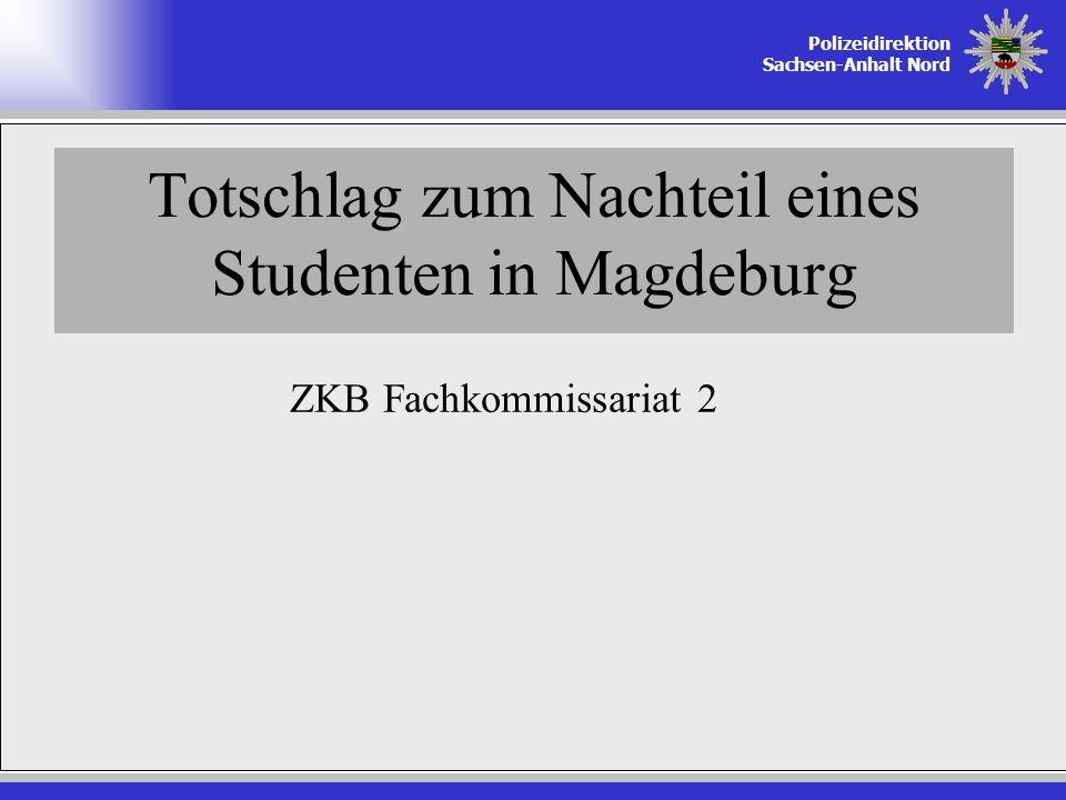 Totschlag zum Nachteil eines Studenten in Magdeburg
