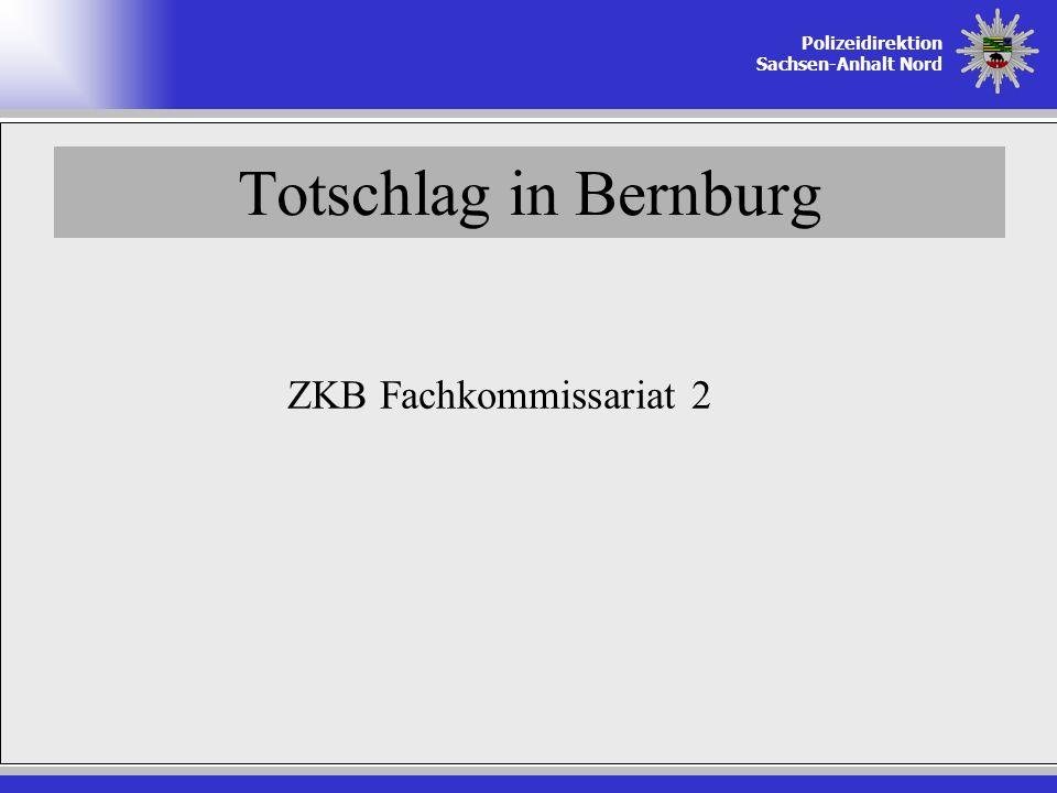 Totschlag in Bernburg ZKB Fachkommissariat 2