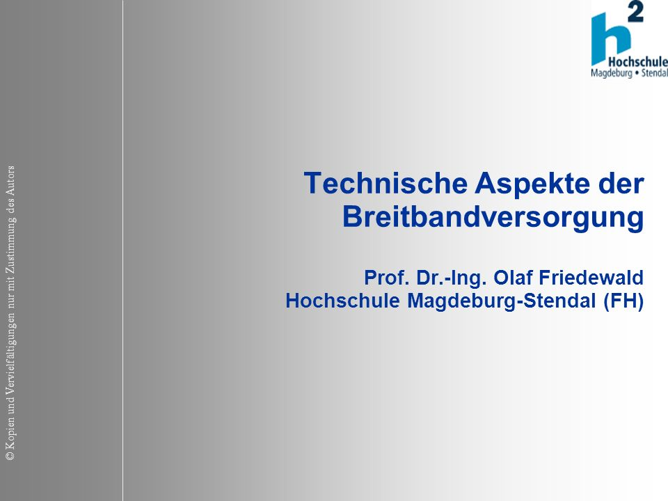Technische Aspekte der Breitbandversorgung Prof. Dr. -Ing