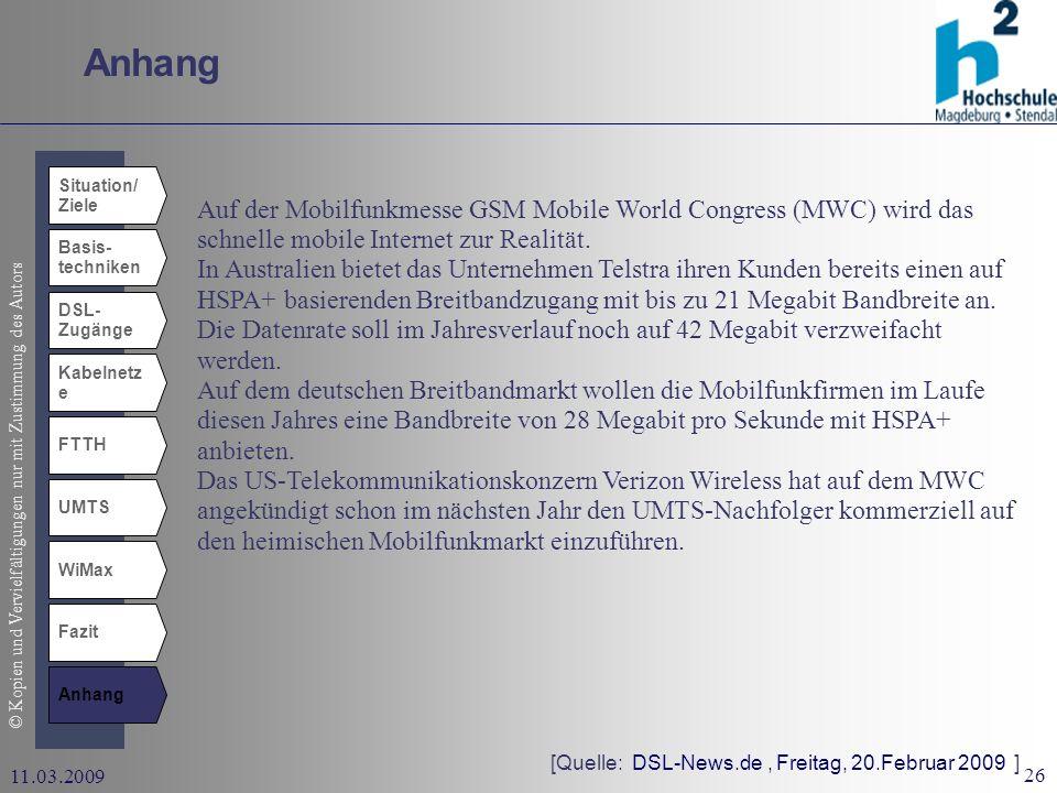 Anhang Situation/ Ziele. Auf der Mobilfunkmesse GSM Mobile World Congress (MWC) wird das schnelle mobile Internet zur Realität.