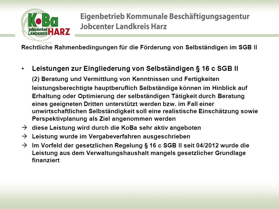 Leistungen zur Eingliederung von Selbständigen § 16 c SGB II