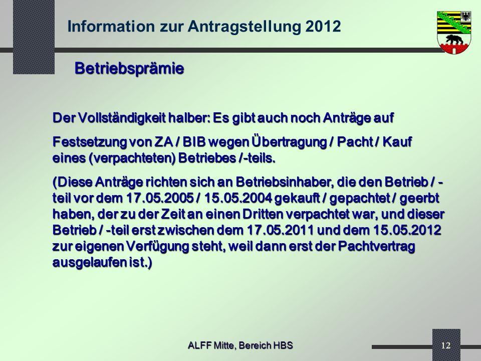 Betriebsprämie Der Vollständigkeit halber: Es gibt auch noch Anträge auf.