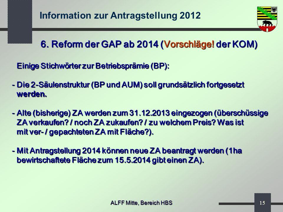 6. Reform der GAP ab 2014 (Vorschläge! der KOM)