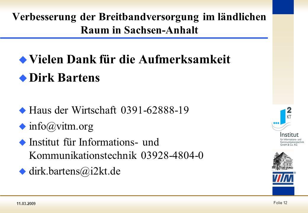 Vielen Dank für die Aufmerksamkeit Dirk Bartens