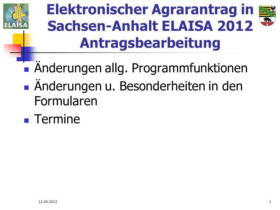 Elektronischer Agrarantrag in Sachsen-Anhalt ELAISA 2012 Antragsbearbeitung