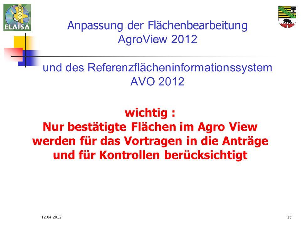 Anpassung der Flächenbearbeitung AgroView 2012 und des Referenzflächeninformationssystem AVO 2012