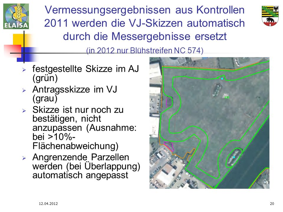 Vermessungsergebnissen aus Kontrollen 2011 werden die VJ-Skizzen automatisch durch die Messergebnisse ersetzt (in 2012 nur Blühstreifen NC 574)