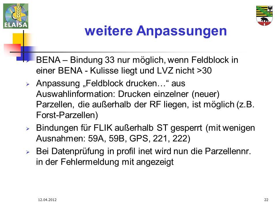 weitere Anpassungen BENA – Bindung 33 nur möglich, wenn Feldblock in einer BENA - Kulisse liegt und LVZ nicht >30.