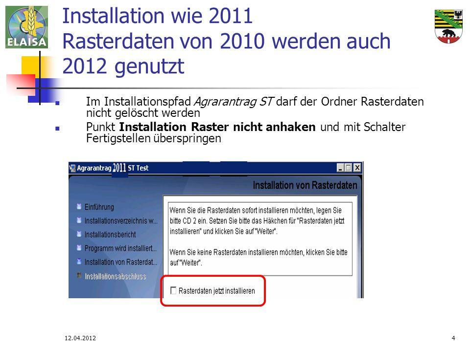 Installation wie 2011 Rasterdaten von 2010 werden auch 2012 genutzt