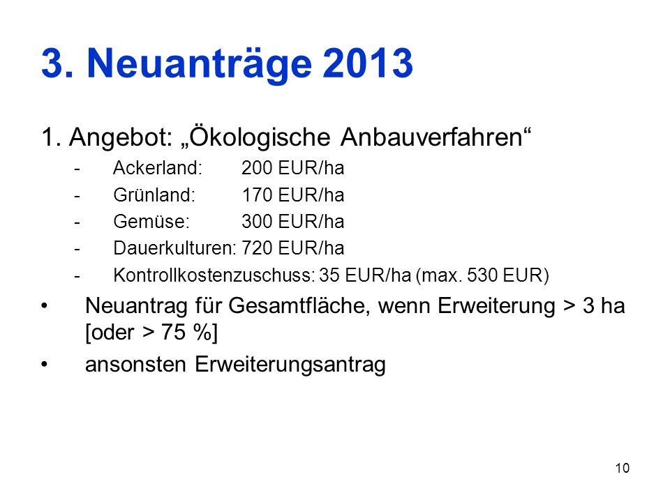 "3. Neuanträge 2013 1. Angebot: ""Ökologische Anbauverfahren"