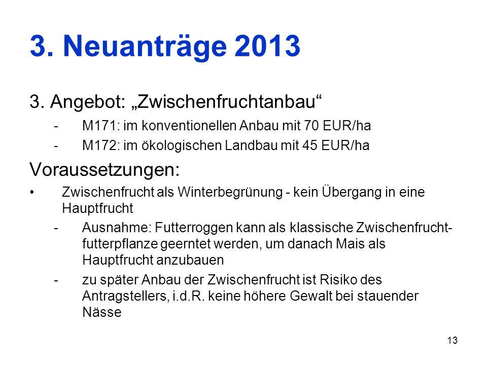 """3. Neuanträge 2013 3. Angebot: """"Zwischenfruchtanbau Voraussetzungen:"""