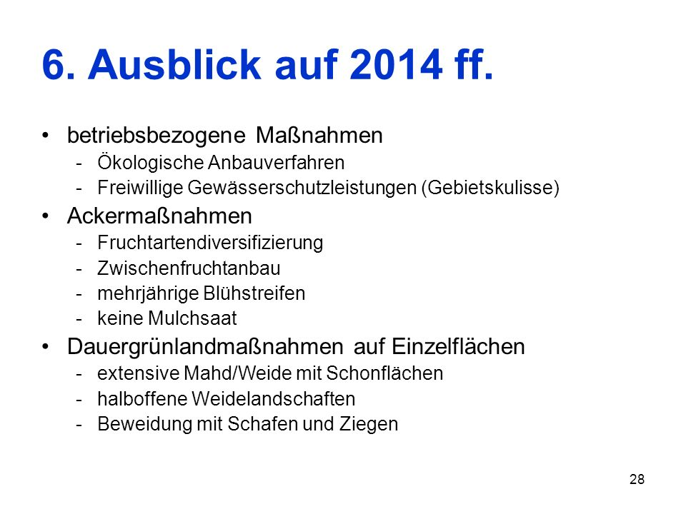 6. Ausblick auf 2014 ff. betriebsbezogene Maßnahmen Ackermaßnahmen
