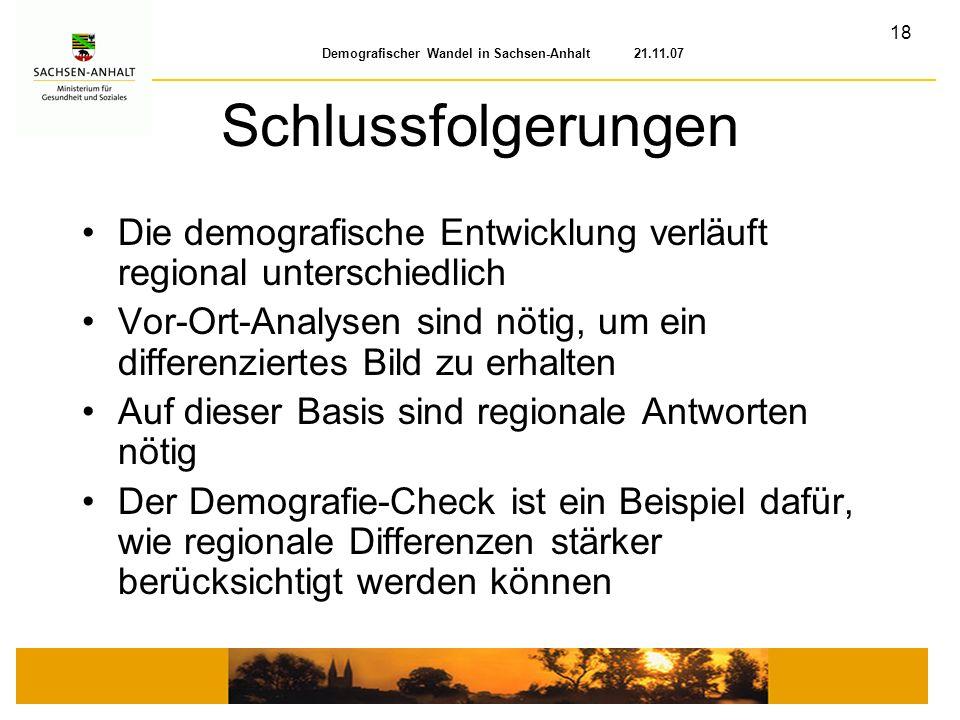 21.11.07 Schlussfolgerungen. Die demografische Entwicklung verläuft regional unterschiedlich.