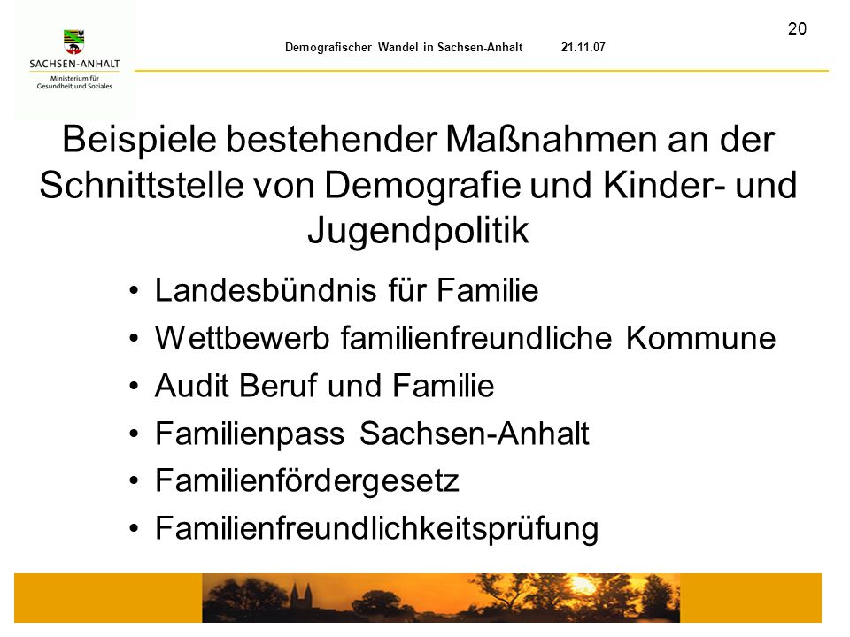21.11.07 Beispiele bestehender Maßnahmen an der Schnittstelle von Demografie und Kinder- und Jugendpolitik.