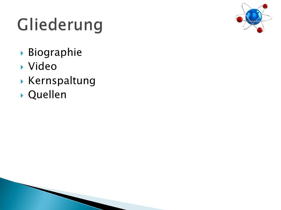 Gliederung Biographie Video Kernspaltung Quellen
