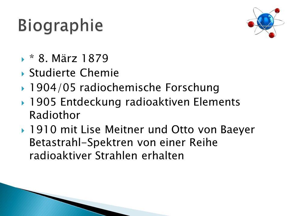 Biographie * 8. März 1879 Studierte Chemie