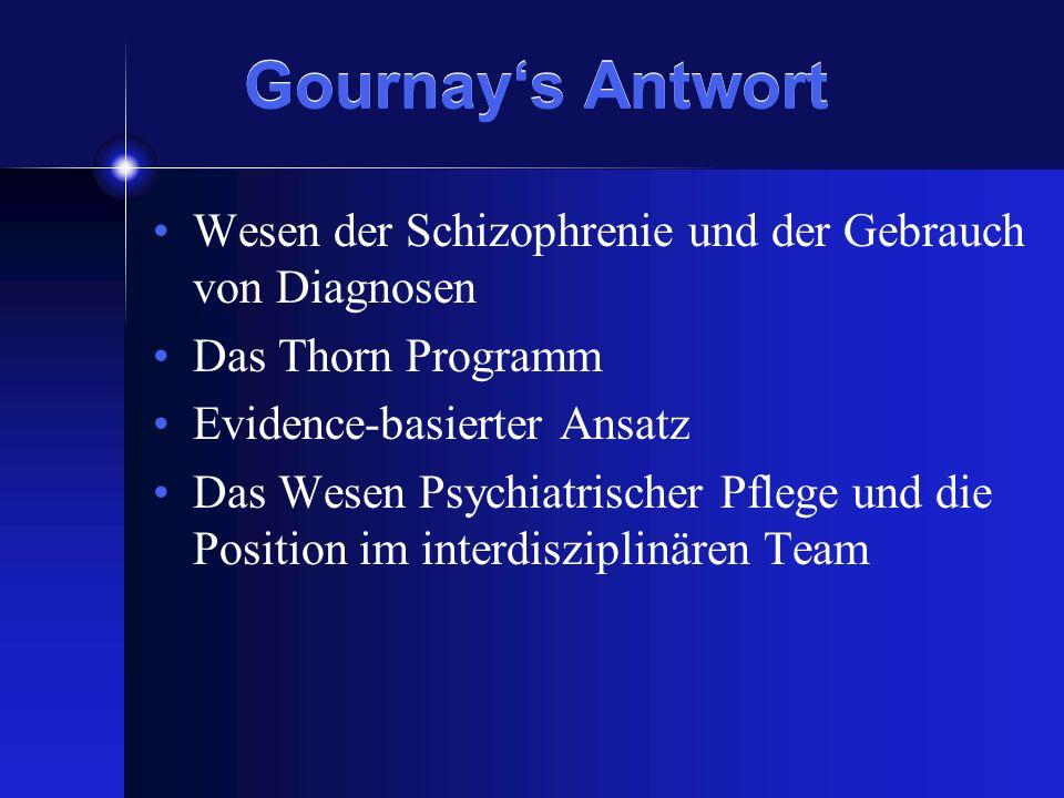 Gournay's Antwort Wesen der Schizophrenie und der Gebrauch von Diagnosen. Das Thorn Programm. Evidence-basierter Ansatz.