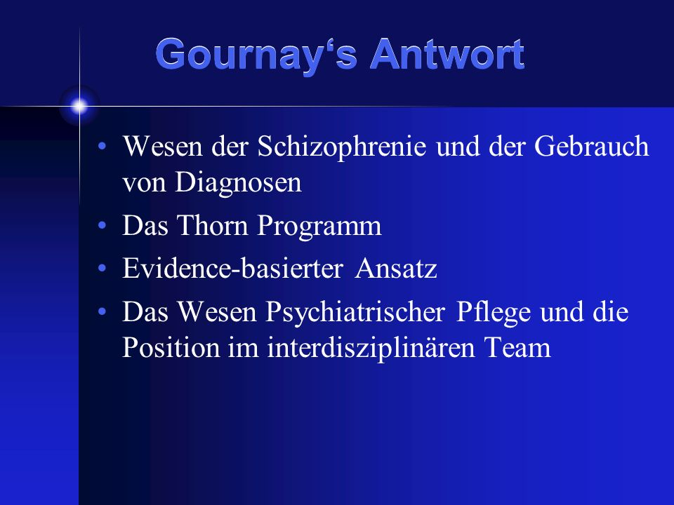 Gournay's AntwortWesen der Schizophrenie und der Gebrauch von Diagnosen. Das Thorn Programm. Evidence-basierter Ansatz.