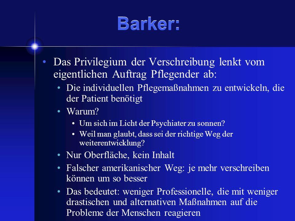 Barker:Das Privilegium der Verschreibung lenkt vom eigentlichen Auftrag Pflegender ab: