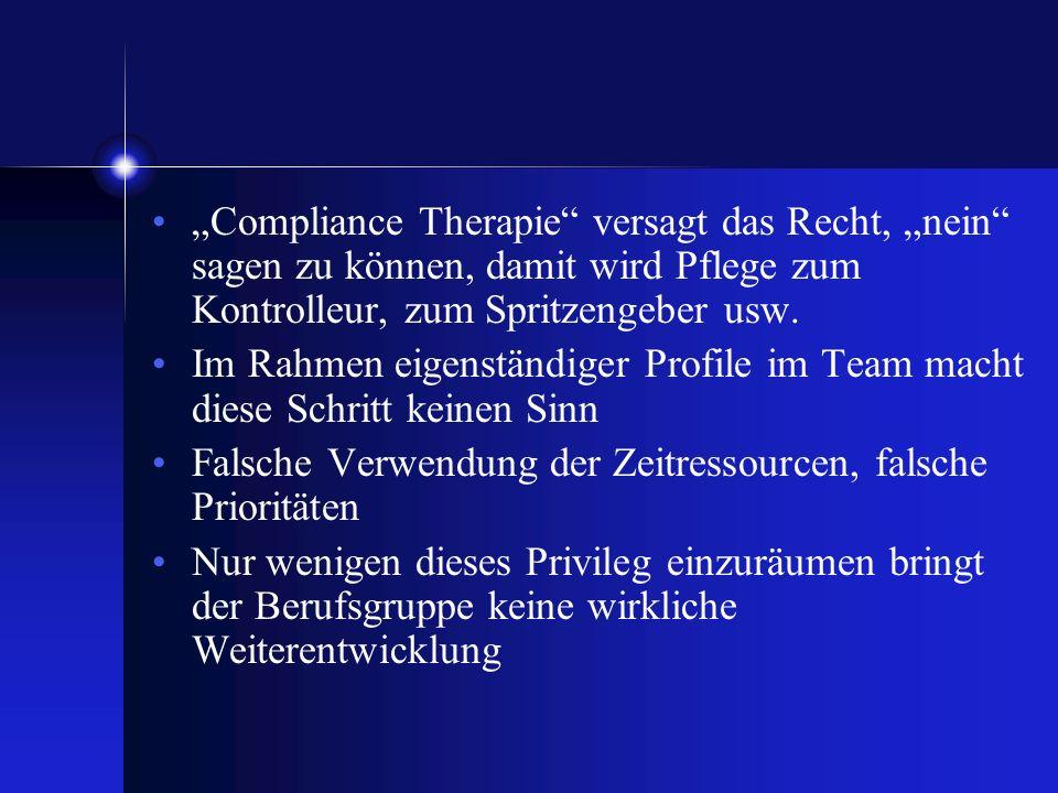 """""""Compliance Therapie versagt das Recht, """"nein sagen zu können, damit wird Pflege zum Kontrolleur, zum Spritzengeber usw."""