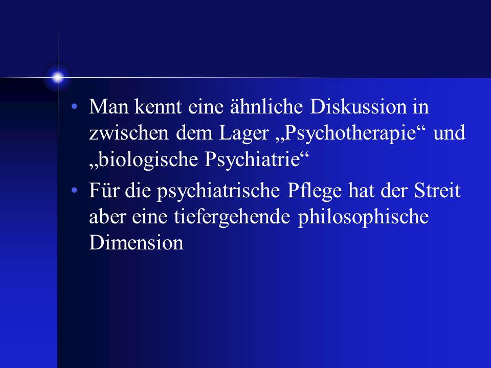"""Man kennt eine ähnliche Diskussion in zwischen dem Lager """"Psychotherapie und """"biologische Psychiatrie"""
