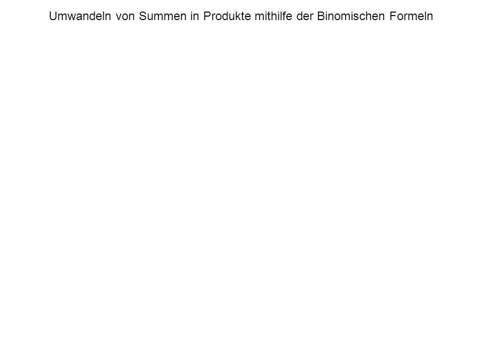 Umwandeln von Summen in Produkte mithilfe der Binomischen Formeln