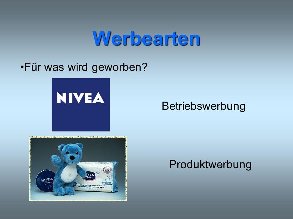 Werbearten Für was wird geworben Betriebswerbung Produktwerbung