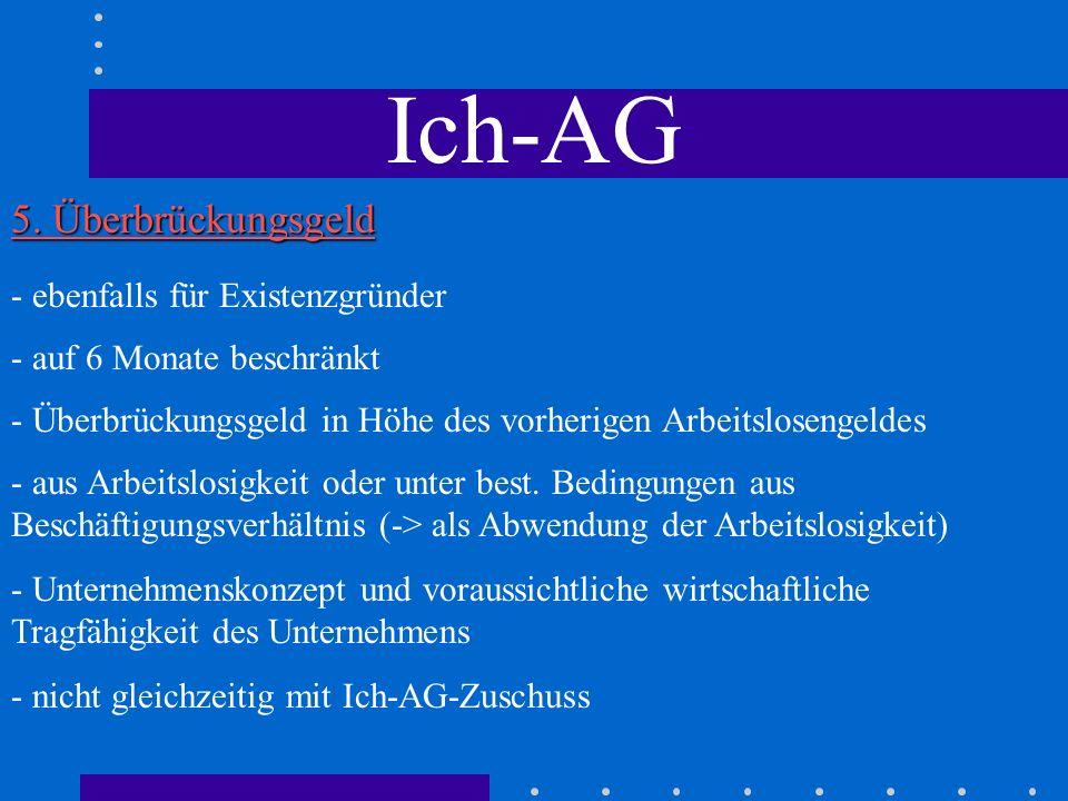 Ich-AG 5. Überbrückungsgeld - ebenfalls für Existenzgründer