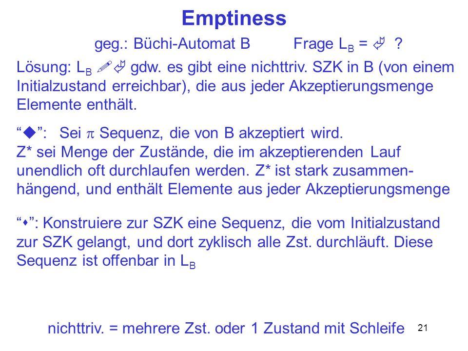 Emptiness geg.: Büchi-Automat B Frage LB = 