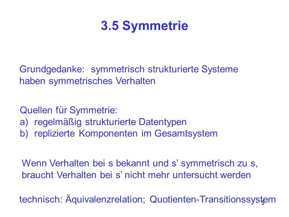 3.5 Symmetrie Grundgedanke: symmetrisch strukturierte Systeme