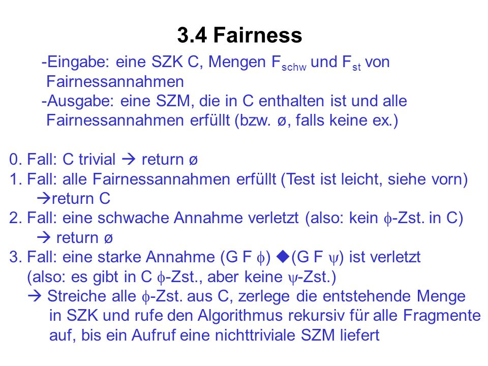 3.4 Fairness Eingabe: eine SZK C, Mengen Fschw und Fst von