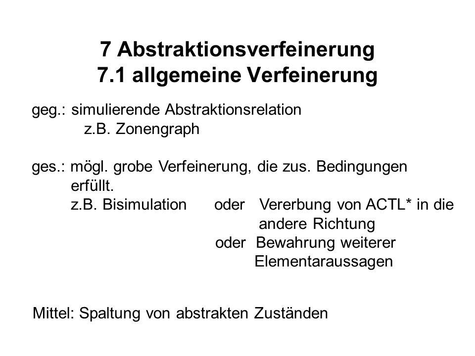 7 Abstraktionsverfeinerung 7.1 allgemeine Verfeinerung