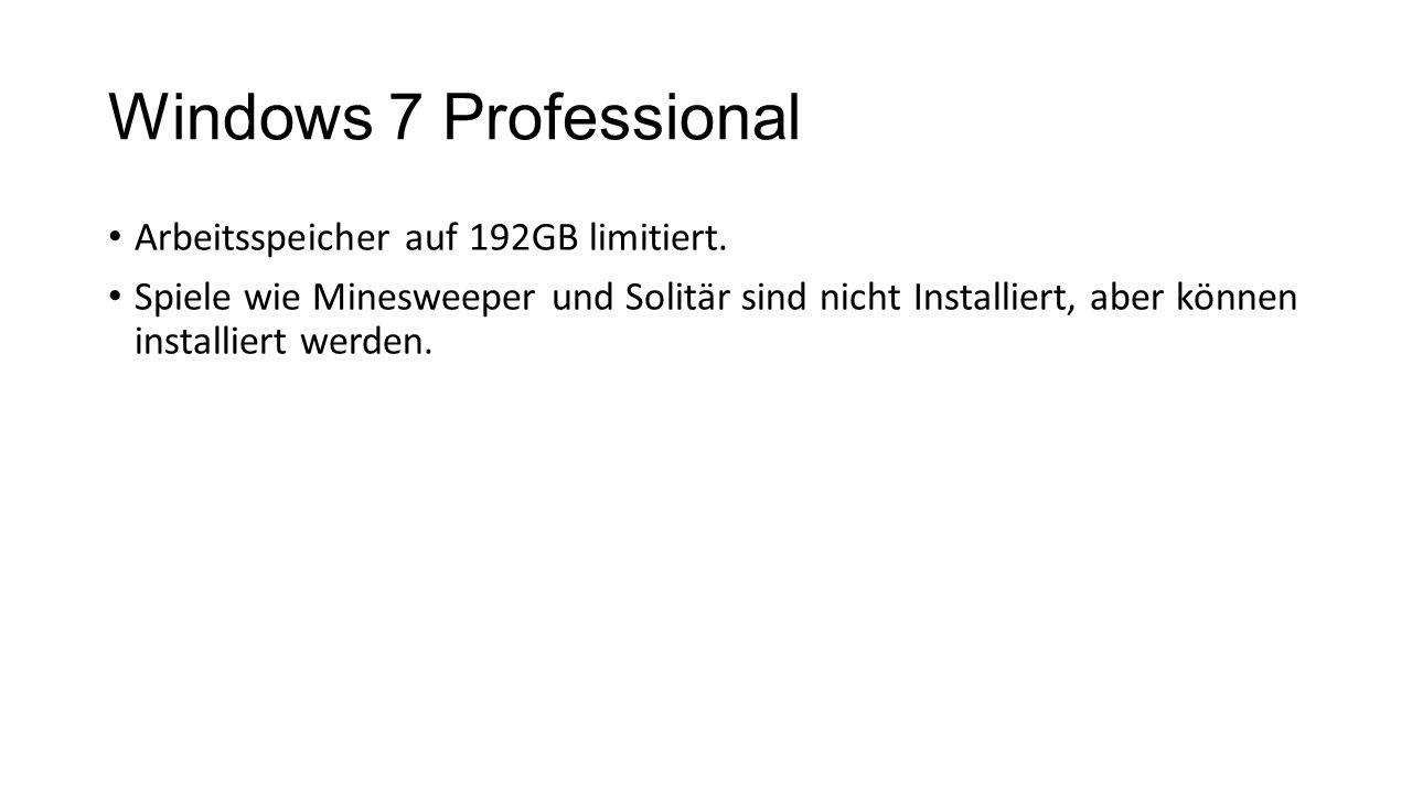 Windows 7 Professional Arbeitsspeicher auf 192GB limitiert.