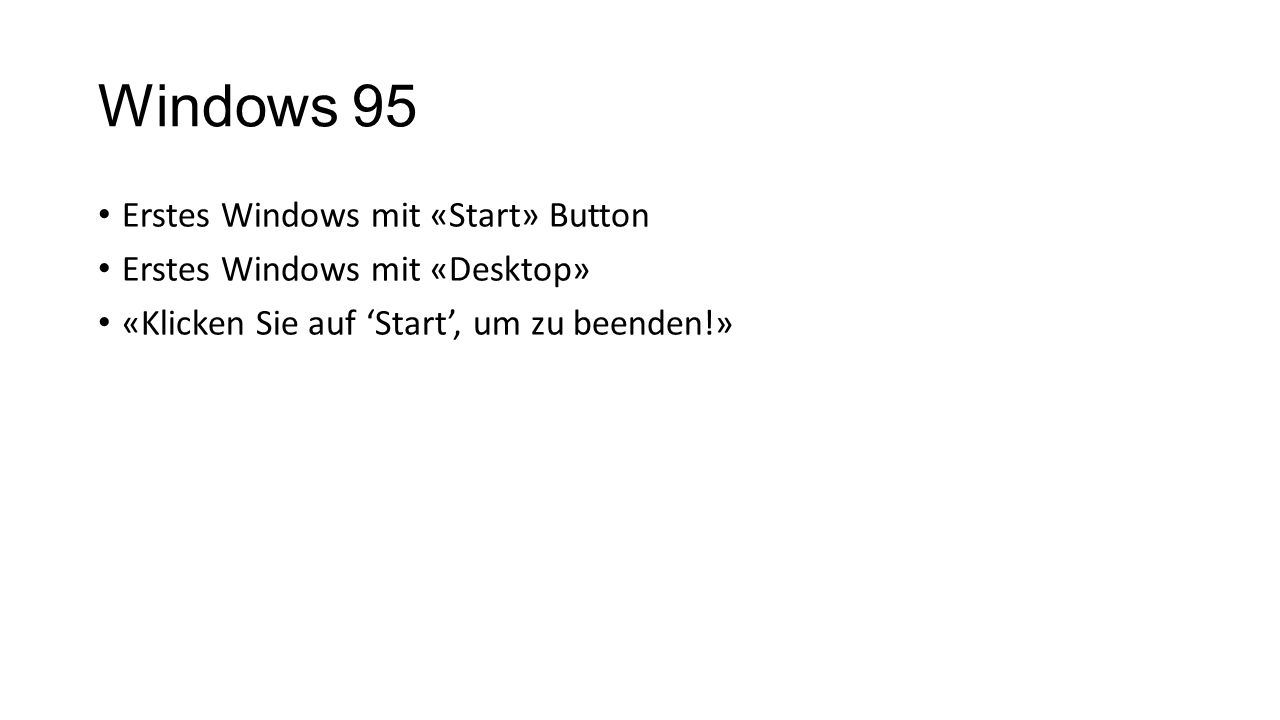 Windows 95 Erstes Windows mit «Start» Button
