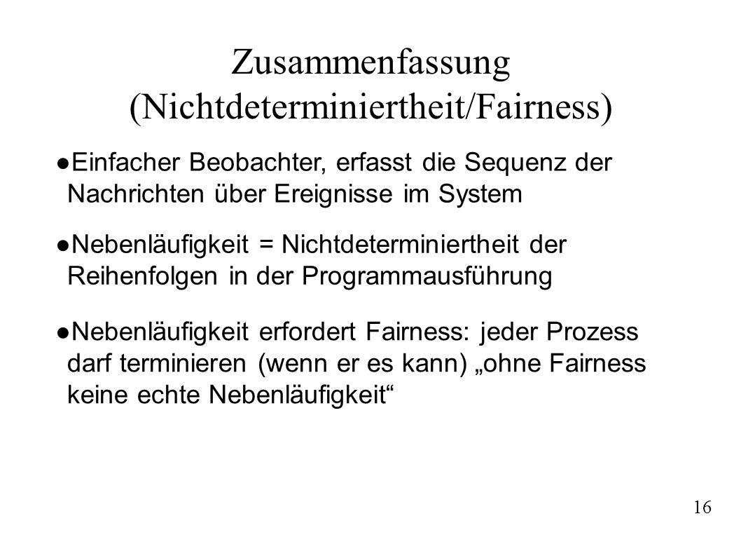 (Nichtdeterminiertheit/Fairness)
