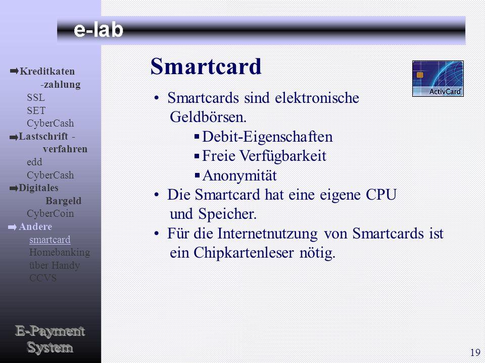 Smartcard E-Payment System Smartcards sind elektronische Geldbörsen.