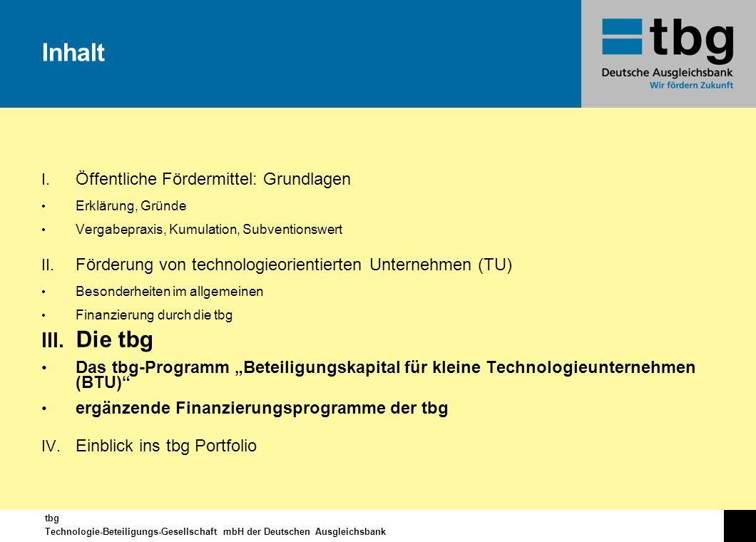 Inhalt Die tbg Öffentliche Fördermittel: Grundlagen