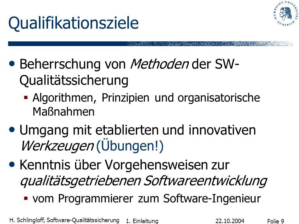 Qualifikationsziele Beherrschung von Methoden der SW-Qualitätssicherung. Algorithmen, Prinzipien und organisatorische Maßnahmen.