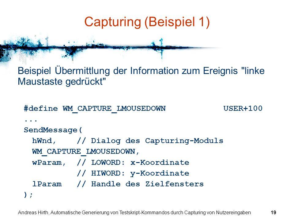 Capturing (Beispiel 1) Beispiel Übermittlung der Information zum Ereignis linke Maustaste gedrückt