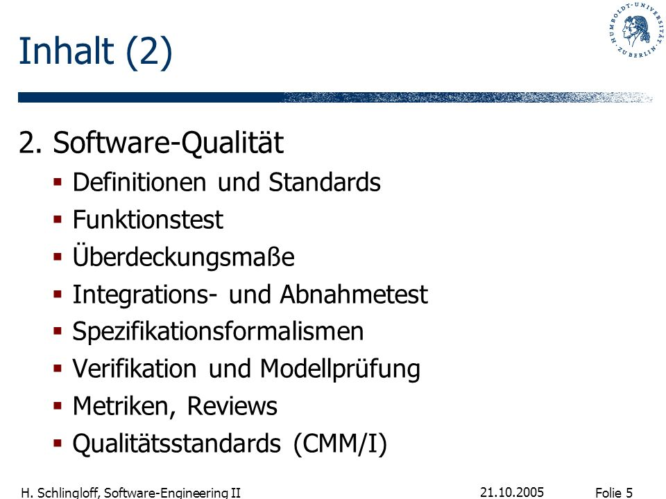 Inhalt (2) 2. Software-Qualität Definitionen und Standards