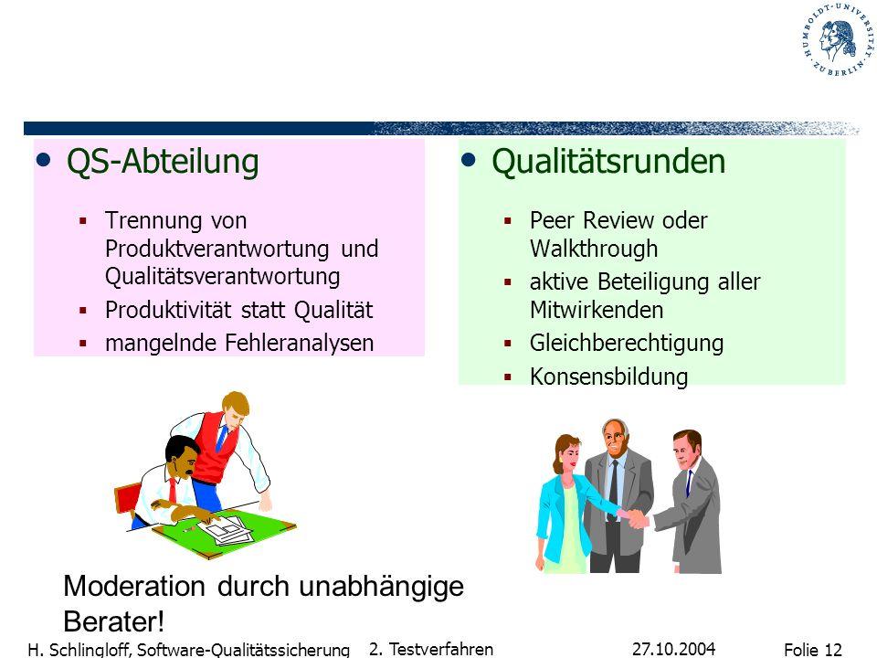 QS-Abteilung Qualitätsrunden Moderation durch unabhängige Berater!