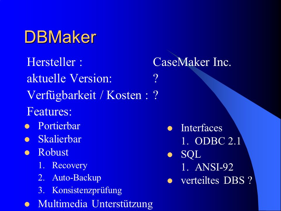 DBMaker Hersteller : CaseMaker Inc. aktuelle Version: