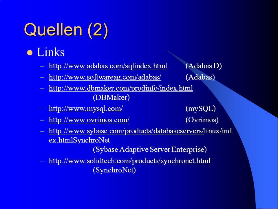 Quellen (2) Links http://www.adabas.com/sqlindex.html (Adabas D)
